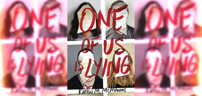 One Of Us Is Lying by Karen. M. McManus (Book Review)