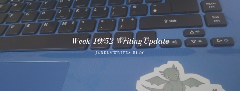Week 10/52 Writing Update & Adding More Layers