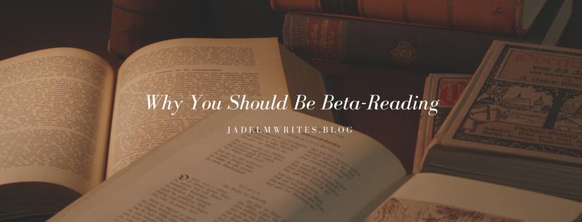 Reasons You Should BeBeta-Reading