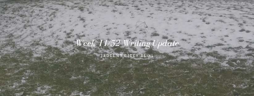 Week 11/52 Writing Update: Just Keep Writing