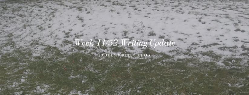Week 11/52 Writing Update: Just KeepWriting